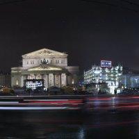 моя Столица ночная Москва(Большой театр, ЦУМ ,Малый театр) :: юрий макаров