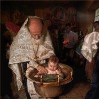 Крещение моего внука :: Виктор Перякин