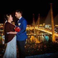 Максим и Татьяна и наш любимый город Владивосток!!! :: Светлана Сенюк