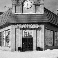 """Торговый Центр """" Старый Базар :: Сергей Черепанов"""