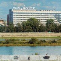 """Вид на отель """"Иркутск"""" :: Андрей Семенов"""