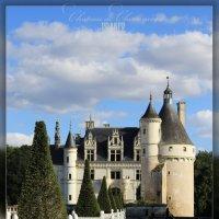 Замок Шенонсо :: DimCo ©
