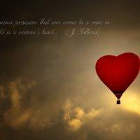 """""""Самое ценное, чем может владеть мужчина в этом мире, это сердце женщины."""" (Дж. Холланд) :: виктория иванова"""